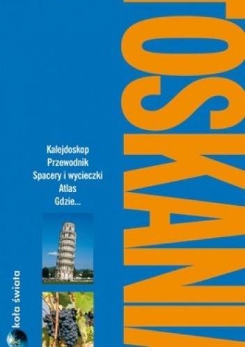 Okładka książki Toskania. Przewodnik Dookoła świata