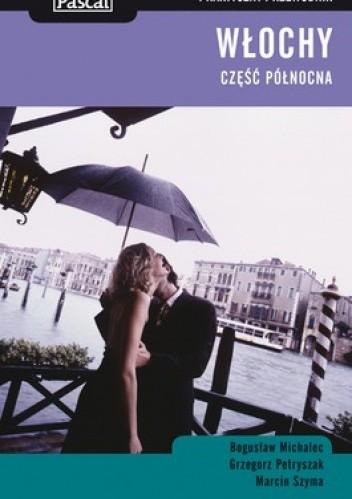 Okładka książki Włochy. Część północna. Praktyczny przewodnik