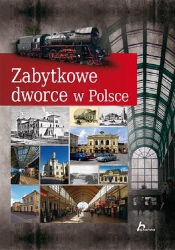 Okładka książki Zabytkowe dworce w Polsce