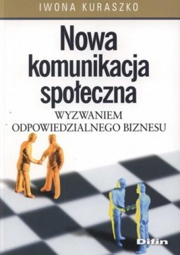 Okładka książki Nowa komunikacja społeczna wyzwaniem odpowiedzialnego biznesu