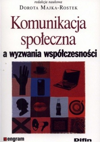 Okładka książki Komunikacja społeczna a wyzwania współczesności