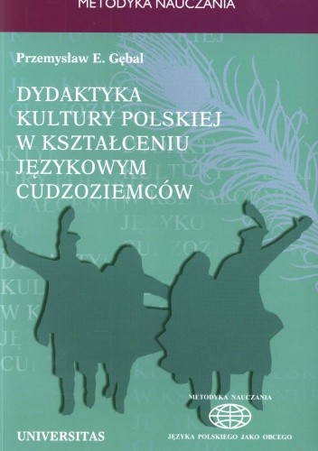 Okładka książki Dydaktyka kultury polskiej w kształceniu językowym cudzoziemców. Podejście porównawcze