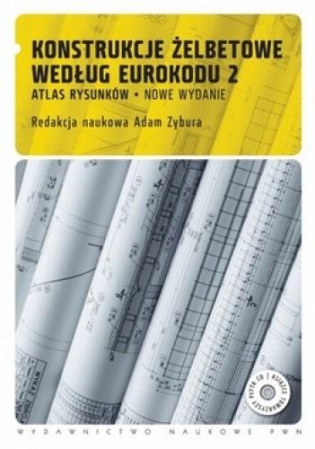 Okładka książki Konstrukcje żelbetowe według Eurokodu 2. Atlas rysunków +CD