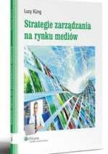 Okładka książki Strategie zarządzania na rynku mediów.