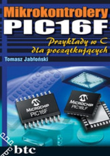 Okładka książki Mikrokontrolery PIC16F. Przykłady w C dla początkujących