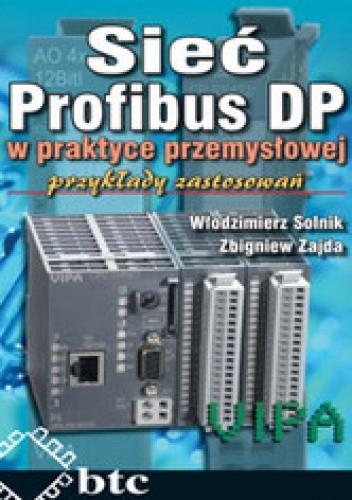 Okładka książki Sieć Profibus DP w praktyce przemysłowej. Przykłady zastosowań