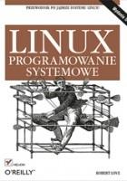 Linux. Programowanie systemowe. Wydanie II