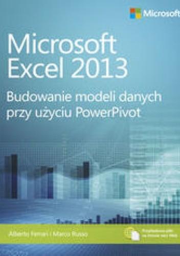 Okładka książki Microsoft Excel 2013. Budowanie modeli danych przy użyciu PowerPivot