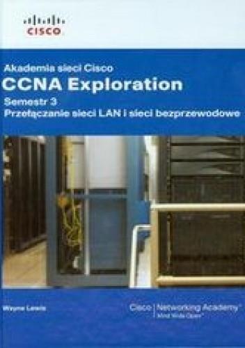 Okładka książki Akademia sieci Cisco CCNA Exploration. Semestr 3 + CD