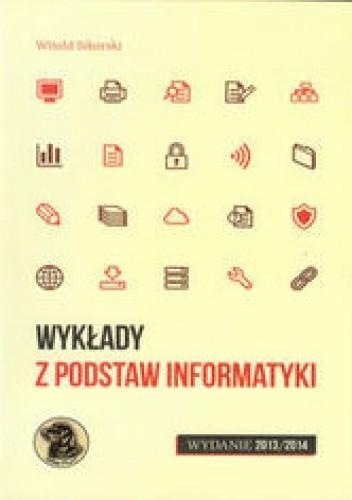 Okładka książki Wykłady z podstaw informatyki. Wydanie 2013/2014