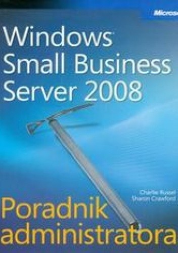 Okładka książki Microsoft Windows Small Business Server 2008 Poradnik administratora + CD