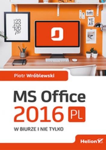 Okładka książki MS Office 2016 PL w biurze i nie tylko