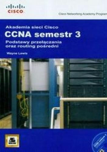 Okładka książki Akademia sieci Cisco CCNA. Semestr 3 + CD