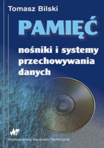 Okładka książki Pamięć. Nośniki i systemy przechowywania danych