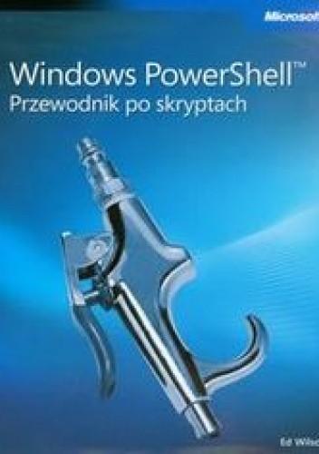 Okładka książki Windows PowerShell Przewodnik po skryptach + płyta CD
