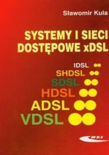 Okładka książki Systemy i sieci dostępowe xDSL