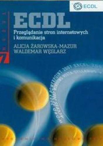 Okładka książki ECDL Moduł 7. Przeglądanie stron internetowych i komunikacja