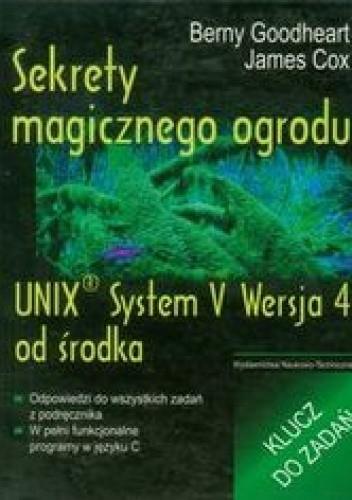 Okładka książki Sekrety magicznego ogrodu. UNIX System V Wersja 4 od środka. Klucz do zadań