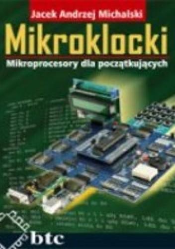 Okładka książki Mikroklocki. Mikroprocesory dla początkujących