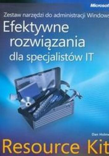 Okładka książki Zestaw narzędzi do administracji Windows. Efektywne rozwiązania dla specjalistów IT Resource Kit + płyta CD