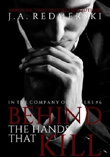 Okładka książki Behind the Hands That Kill