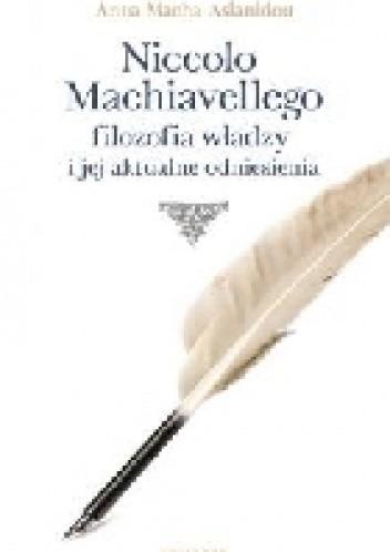 Okładka książki Niccolo Machiavellego filozofia władzy i jej aktualne odniesienia