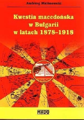 Okładka książki Kwestia macedońska w Bułgarii w latach 1878-1918