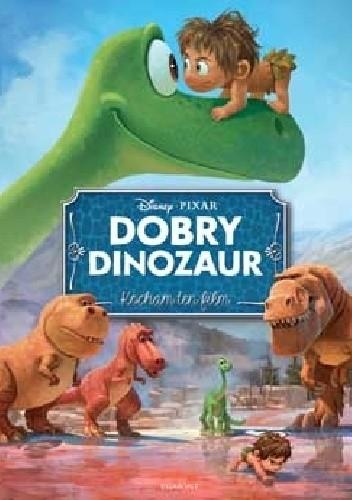 Okładka książki Dobry Dinozaur. Kocham ten film