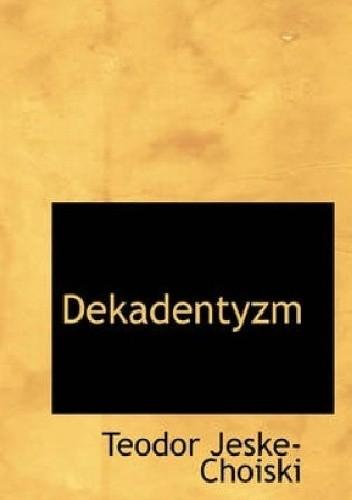 Okładka książki Dekadentyzm