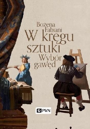 Okładka książki W kręgu sztuki. Wybór gawęd
