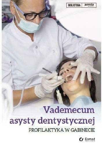 Okładka książki Vademecum asysty dentystycznej. Profilaktyka w gabinecie