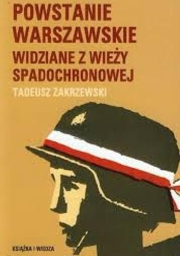 Okładka książki Powstanie warszawskie widziane z wieży spadochronowej