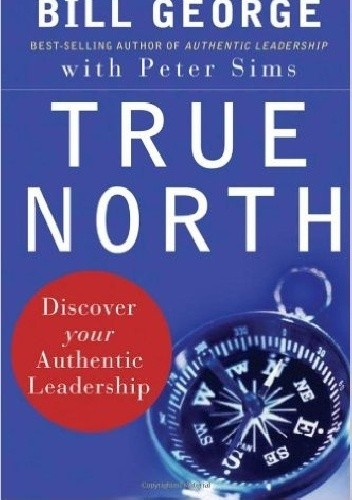 Okładka książki True North: Discover Your Authentic Leadership