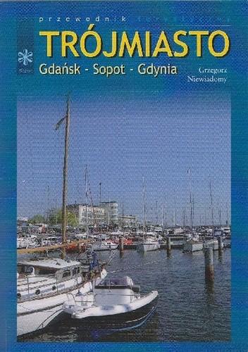 Okładka książki Trójmiasto. Gdańsk-Sopot-Gdynia.