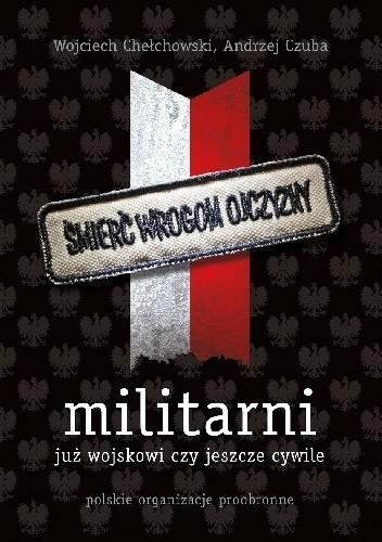 Okładka książki Militarni. Polskie organizacje proobronne