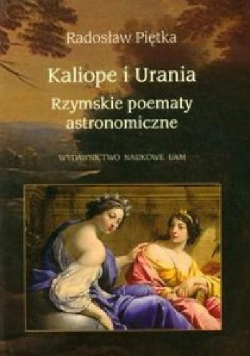 Okładka książki Kaliope i Urania. Rzymskie poematy astronomiczne