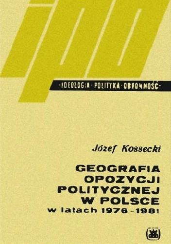 Okładka książki Geografia opozycji politycznej w Polsce w latach 1976-1981