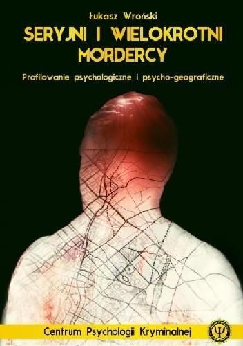 Okładka książki Seryjni i Wielokrotni Mordercy