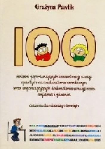 Okładka książki 100 ćwiczeń poprawiających koncentrację uwagi (opartych na analizatorze wzrokowym) oraz wspomagających doskonalenie umiejętności czytania i pisania