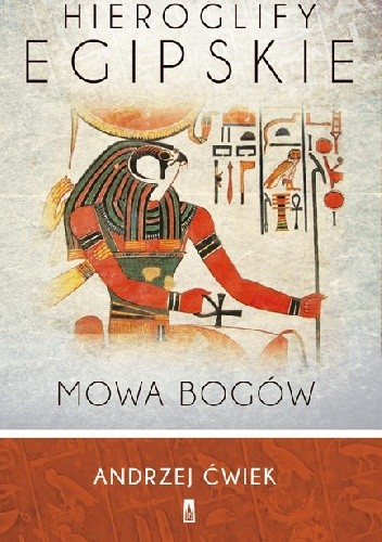 Okładka książki Hieroglify egipskie. Mowa bogów