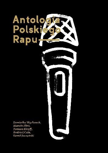 Okładka książki Antologia polskiego rapu