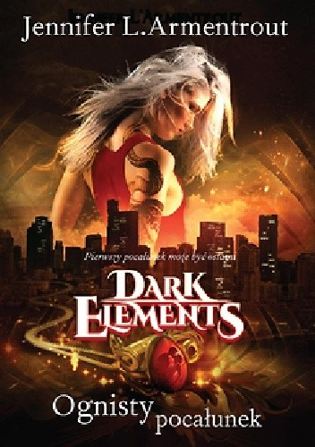 Armentrout  Jennifer L. - Dark Elements 01 - Ognisty pocałunek