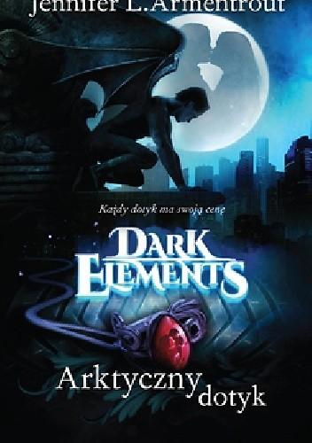 Dark Elements. Arktyczny dotyk - Jennifer L. Armentrout