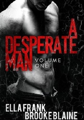 Okładka książki A Desperate Man: Volume One