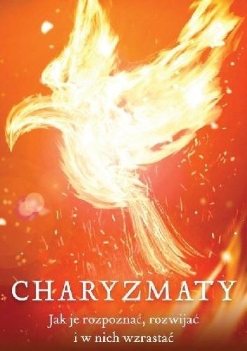 Okładka książki Charyzmaty. Jak je rozpoznać, rozwijać i w nich wzrastać