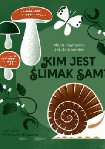 Okładka książki Kim jest ślimak Sam?