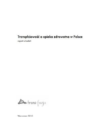 Okładka książki Transpłciowość a opieka zdrowotna w Polsce - raport z badań