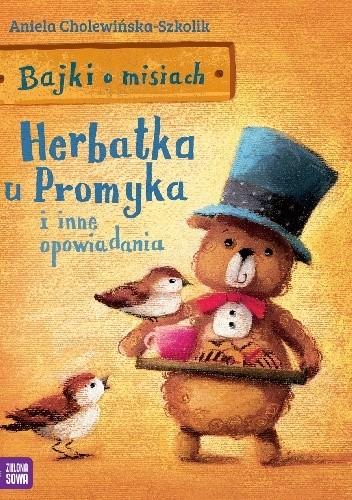 Okładka książki Herbatka u Promyka i inne opowiadania
