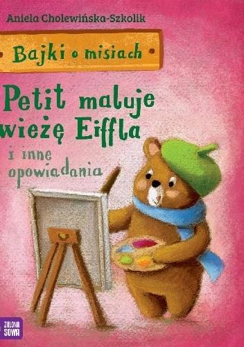 Okładka książki Petit maluje wieżę Eiffla i inne opowiadania