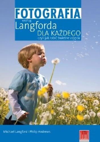 Fotografia Według Langforda Dla Każdego Czyli Jak Robić świetne